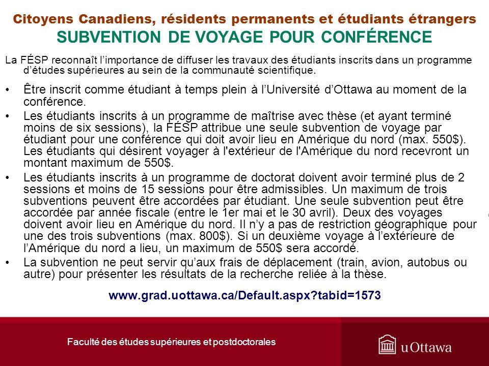 Faculté des études supérieures et postdoctorales Citoyens Canadiens, résidents permanents et étudiants étrangers SUBVENTION DE VOYAGE POUR CONFÉRENCE