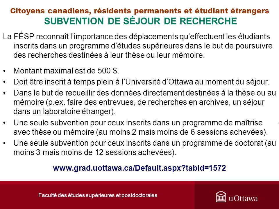 Faculté des études supérieures et postdoctorales Citoyens canadiens, résidents permanents et étudiant étrangers SUBVENTION DE SÉJOUR DE RECHERCHE La F