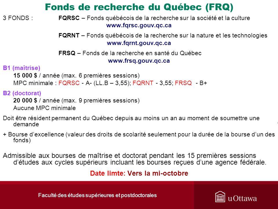 Faculté des études supérieures et postdoctorales Fonds de recherche du Québec (FRQ) 3 FONDS :FQRSC – Fonds québécois de la recherche sur la société et