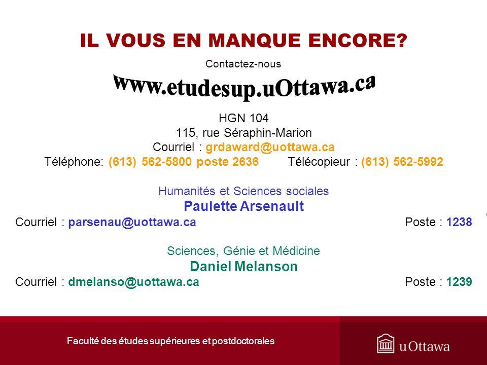 Faculté des études supérieures et postdoctorales IL VOUS EN MANQUE ENCORE? Contactez-nous HGN 104 115, rue Séraphin-Marion Courriel : grdaward@uottawa