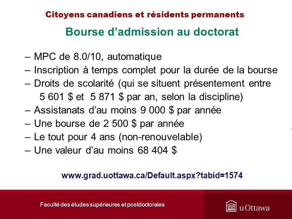 Faculté des études supérieures et postdoctorales Citoyens canadiens et résidents permanents Bourse dadmission au doctorat –MPC de 8.0/10, automatique