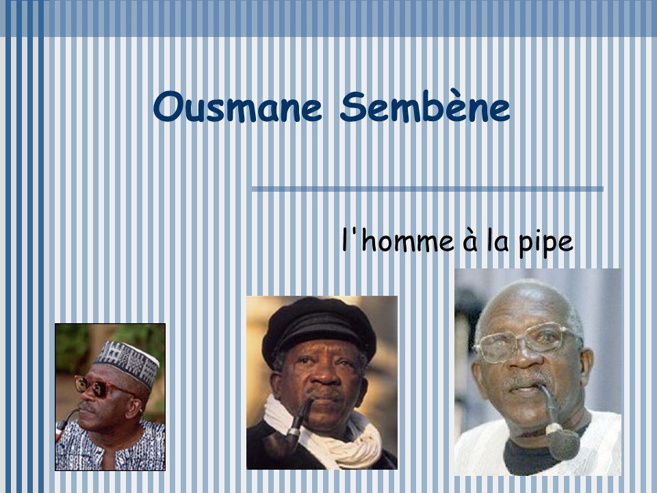 Ousmane Sembène l'homme à la pipe