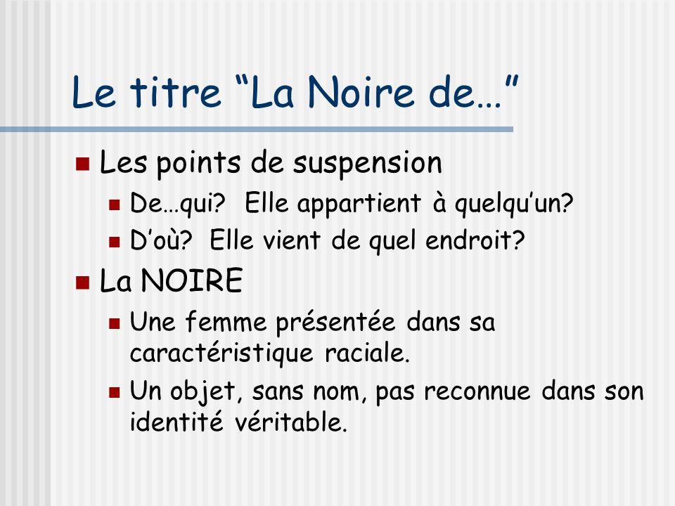 Le titre La Noire de… Les points de suspension De…qui.