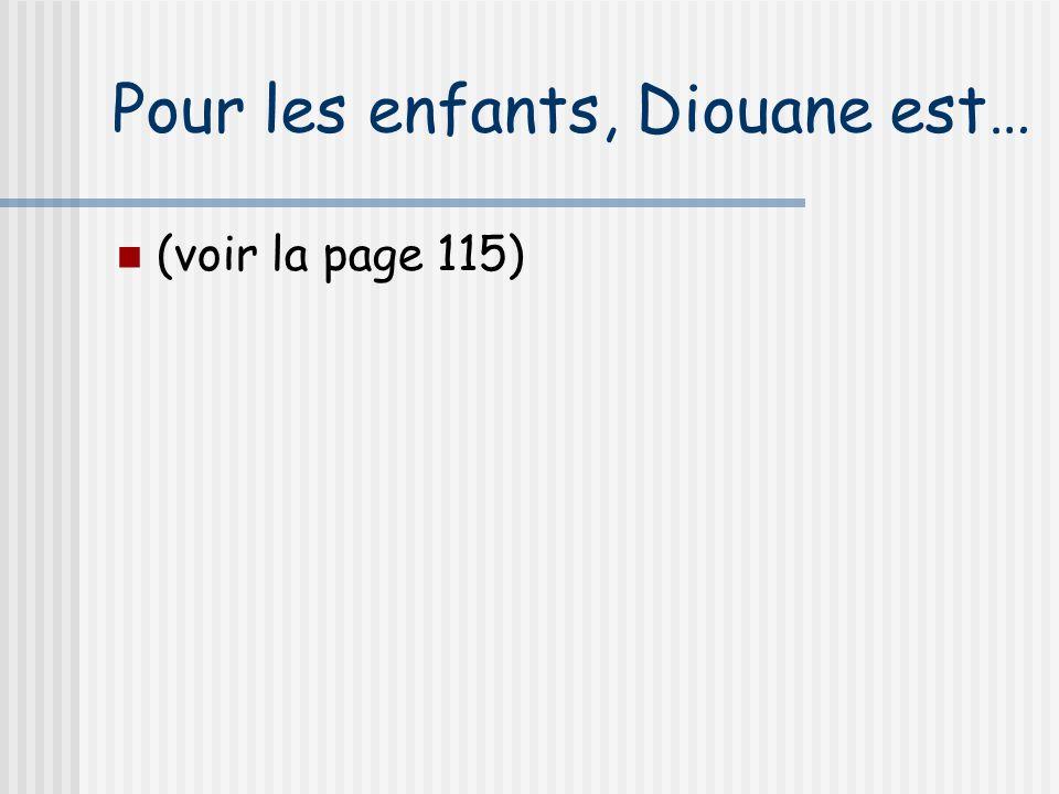 Pour les enfants, Diouane est… (voir la page 115)