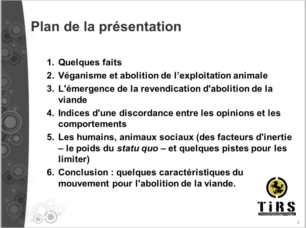 Plan de la présentation 1.Quelques faits 2.Véganisme et abolition de lexploitation animale 3.L'émergence de la revendication d'abolition de la viande