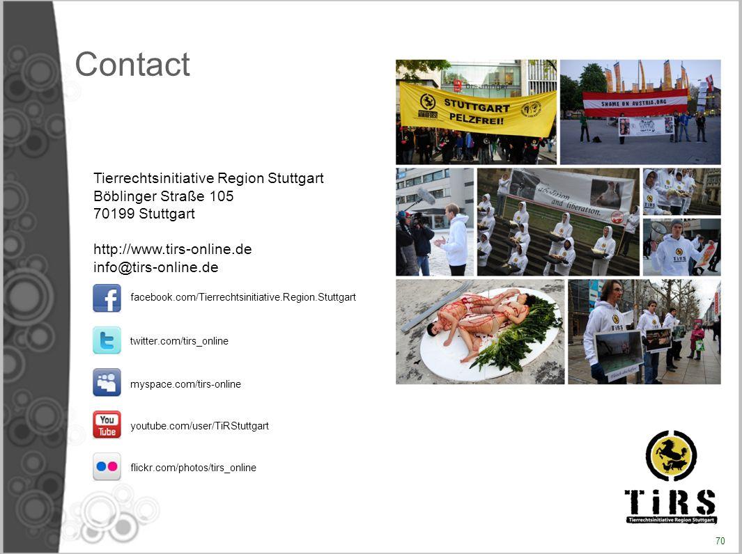 Contact Tierrechtsinitiative Region Stuttgart Böblinger Straße 105 70199 Stuttgart http://www.tirs-online.deinfo@tirs-online.de facebook.com/Tierrecht