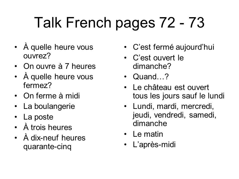 Talk French pages 62 - 63 je voudrais réserver une chambre pour le premier septembre du 2 au 5 mai le petit déjeuner est compris? non, il est en suppl