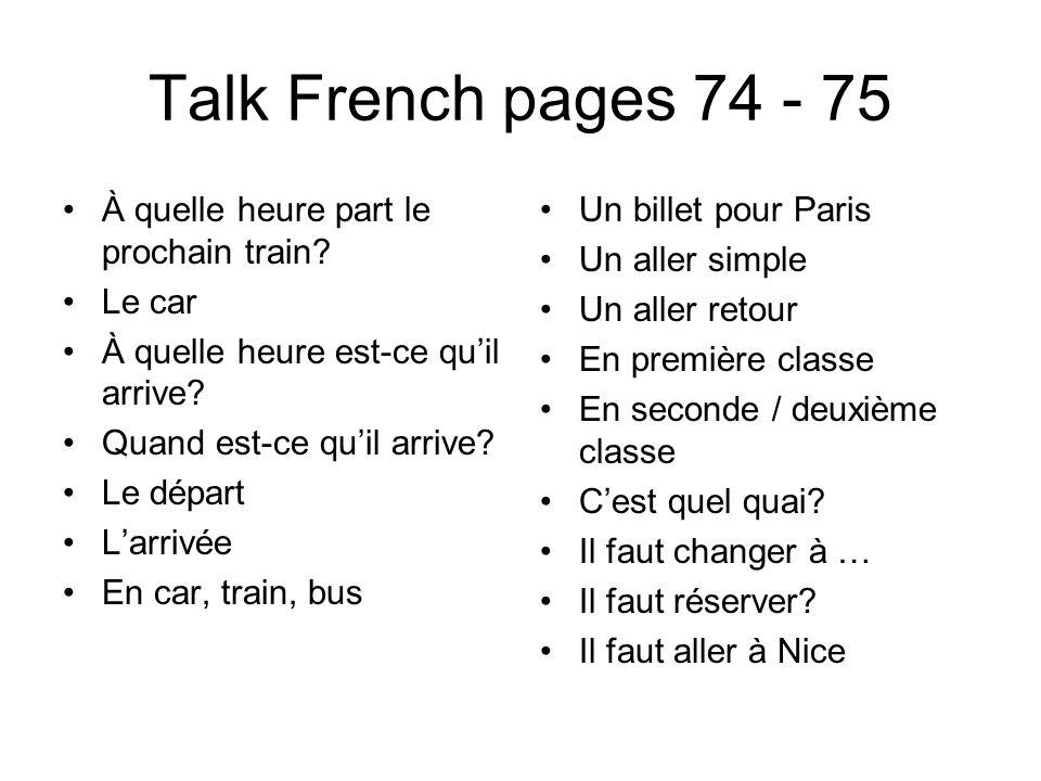 Talk French pages 72 - 73 À quelle heure vous ouvrez.