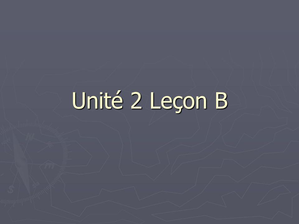 Unité 2 Leçon B