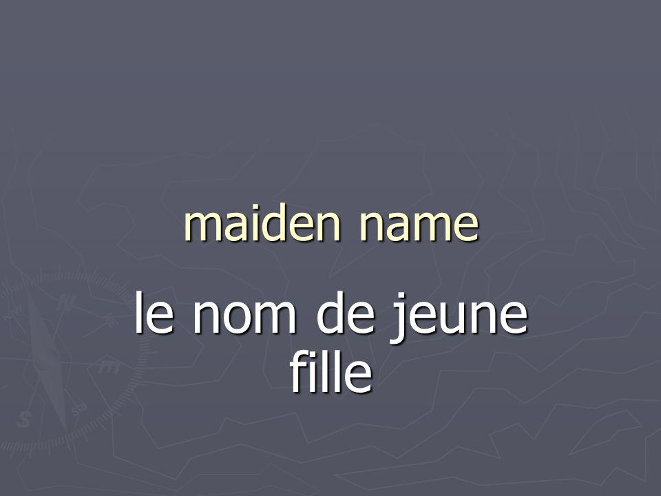 maiden name le nom de jeune fille