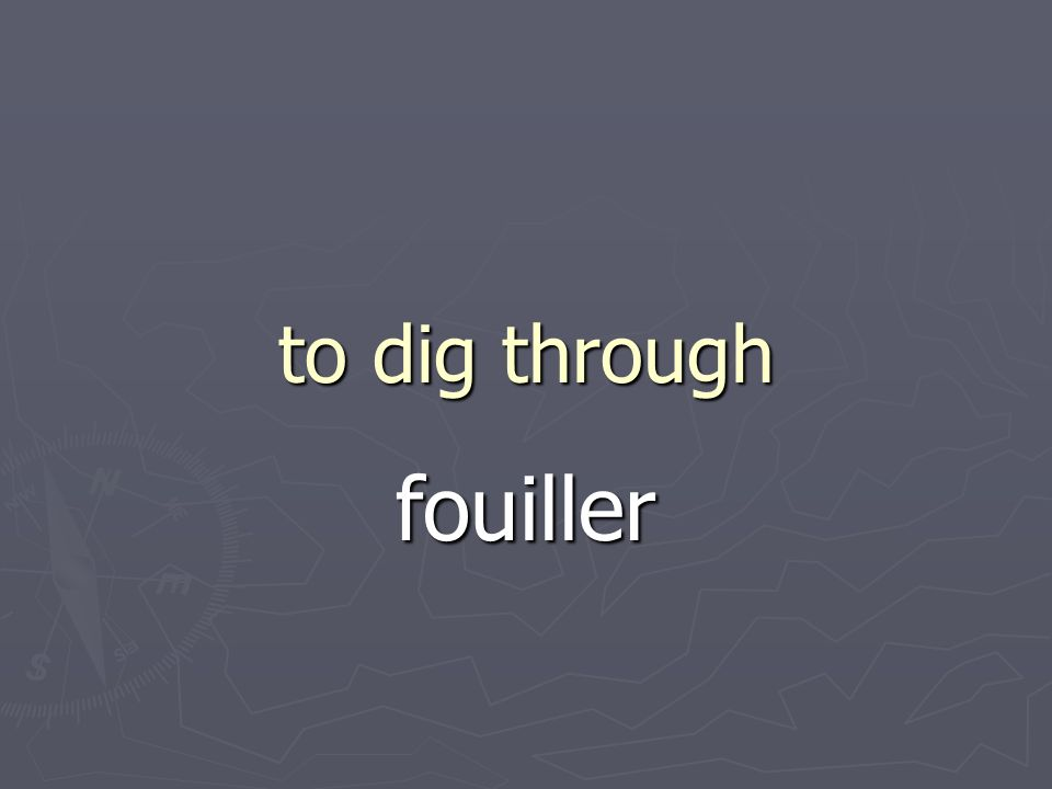 to dig through fouiller