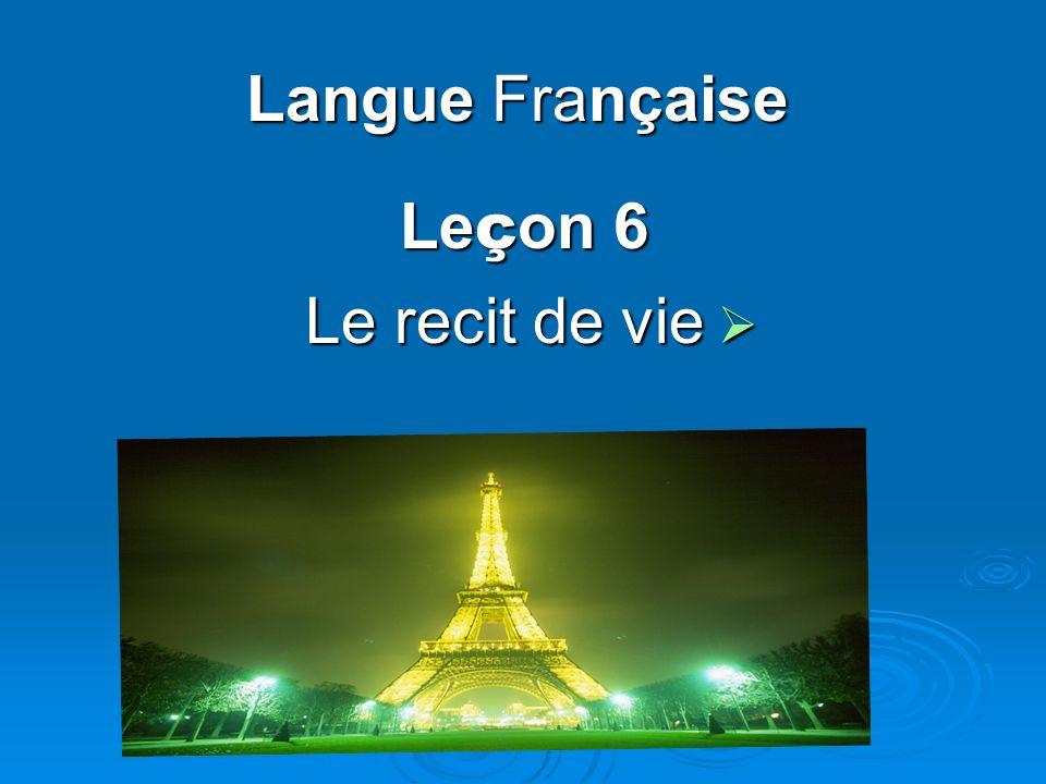 Langue Française Le ç on 6 Le recit de vie Le recit de vie