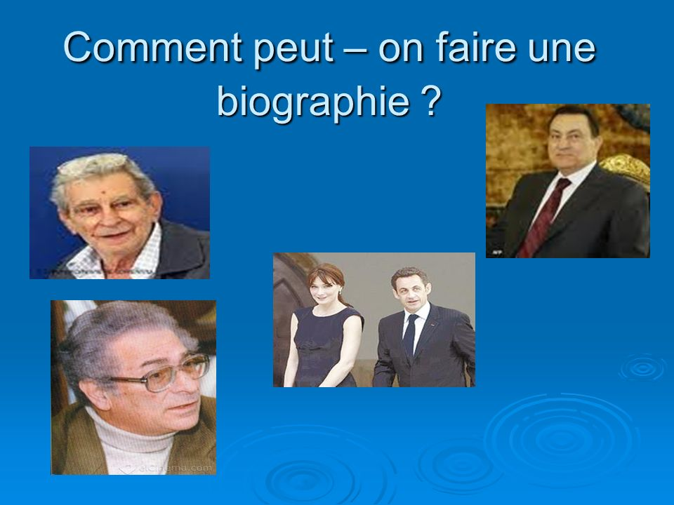 Comment peut – on faire une biographie