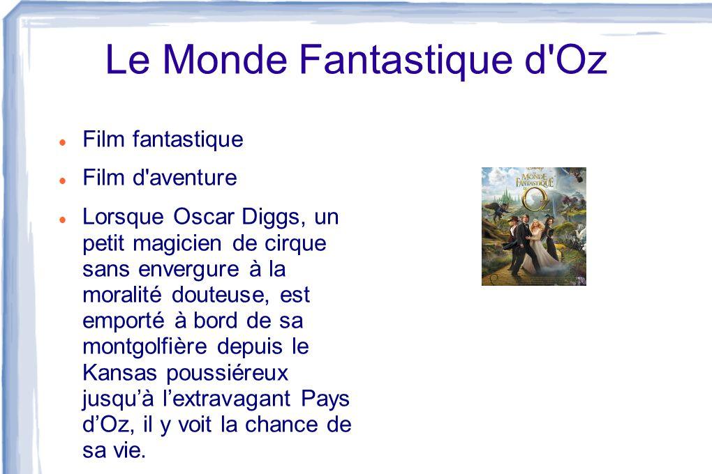 Le Monde Fantastique d'Oz Film fantastique Film d'aventure Lorsque Oscar Diggs, un petit magicien de cirque sans envergure à la moralité douteuse, est