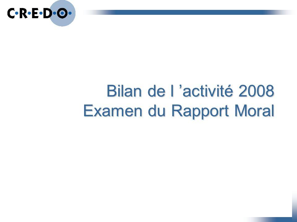 Bilan de l activité 2008 Examen du Rapport Moral