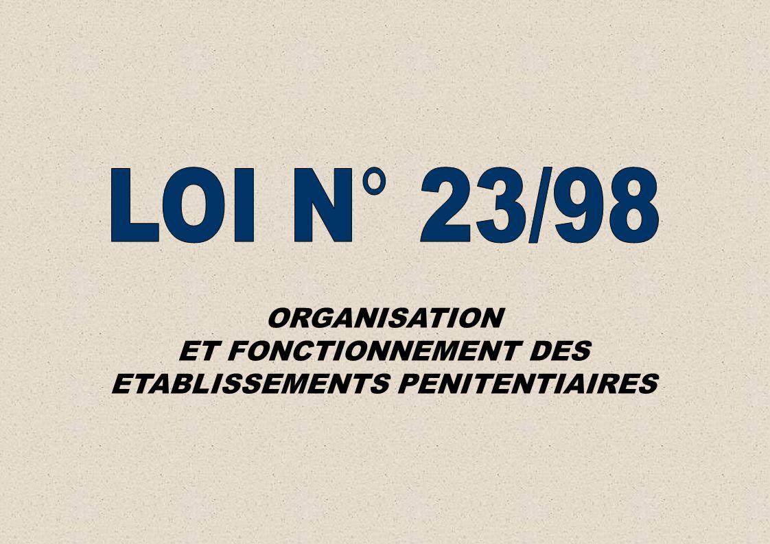 ORGANISATION ET FONCTIONNEMENT DES ETABLISSEMENTS PENITENTIAIRES
