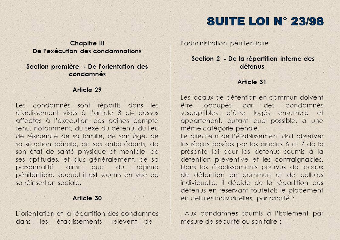 Chapitre III De lexécution des condamnations Section première - De l'orientation des condamnés Article 29 Les condamnés sont répartis dans les établis