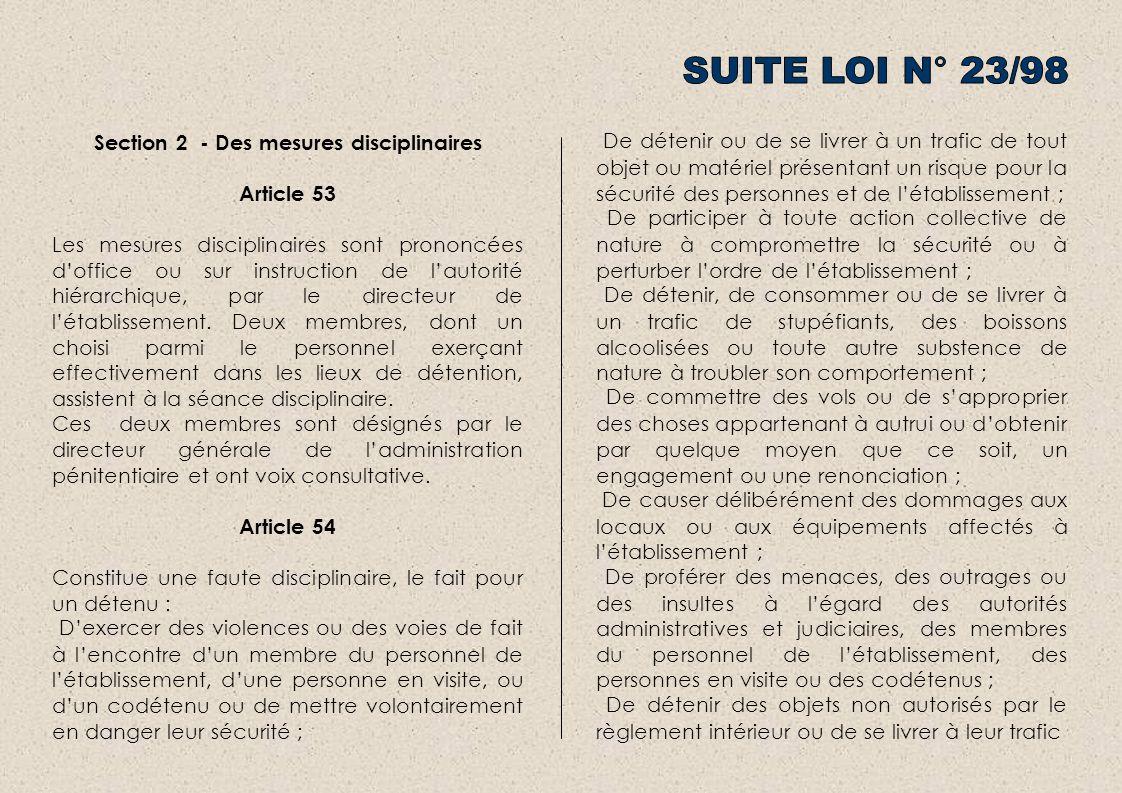 Section 2 - Des mesures disciplinaires Article 53 Les mesures disciplinaires sont prononcées doffice ou sur instruction de lautorité hiérarchique, par