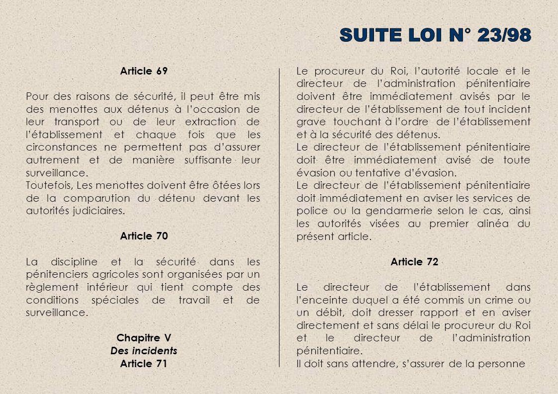 Article 69 Pour des raisons de sécurité, il peut être mis des menottes aux détenus à loccasion de leur transport ou de leur extraction de létablisseme
