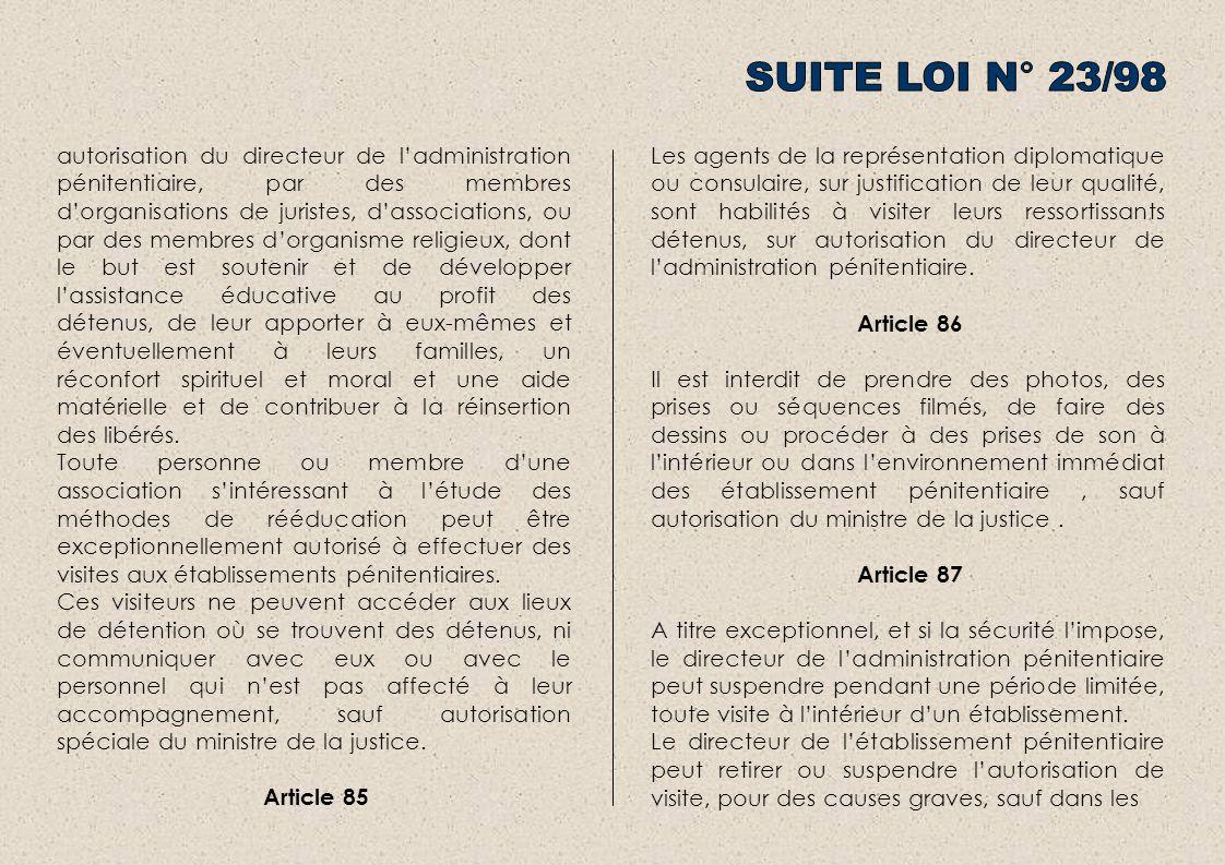 autorisation du directeur de ladministration pénitentiaire, par des membres dorganisations de juristes, dassociations, ou par des membres dorganisme r