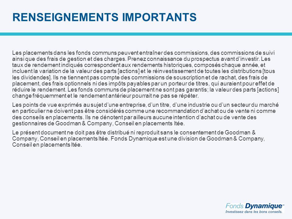 RENSEIGNEMENTS IMPORTANTS Les placements dans les fonds communs peuvent entraîner des commissions, des commissions de suivi ainsi que des frais de gestion et des charges.