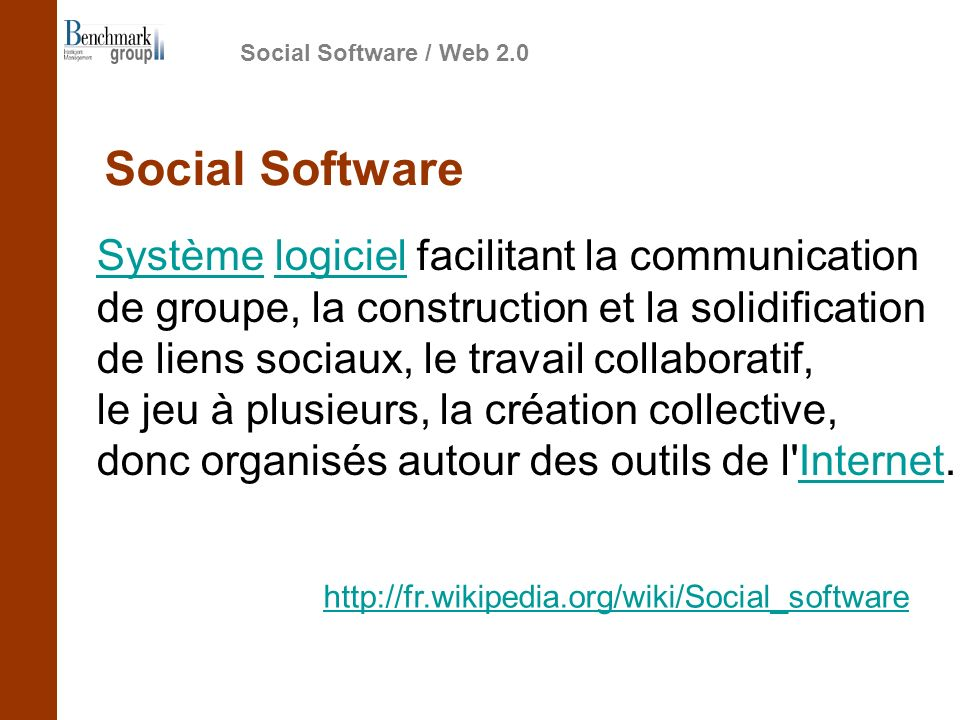 SystèmeSystème logiciel facilitant la communicationlogiciel de groupe, la construction et la solidification de liens sociaux, le travail collaboratif,