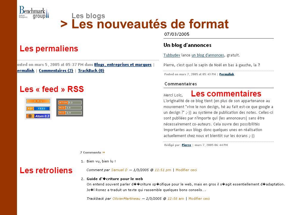 Les retroliens Les « feed » RSS Les permaliens Les commentaires > Les nouveautés de format Les blogs