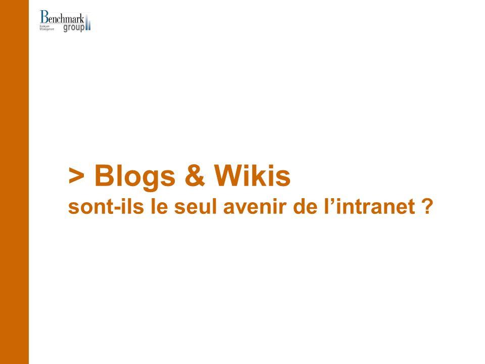 > Blogs & Wikis sont-ils le seul avenir de lintranet