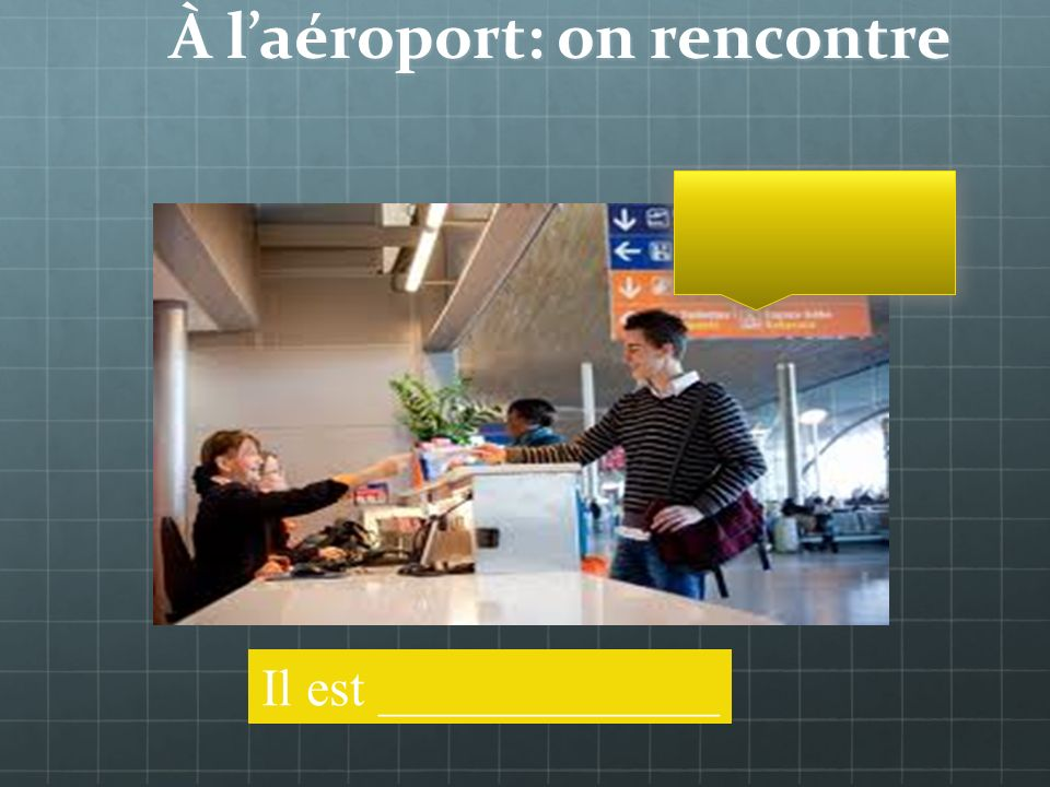 À laéroport: on rencontre