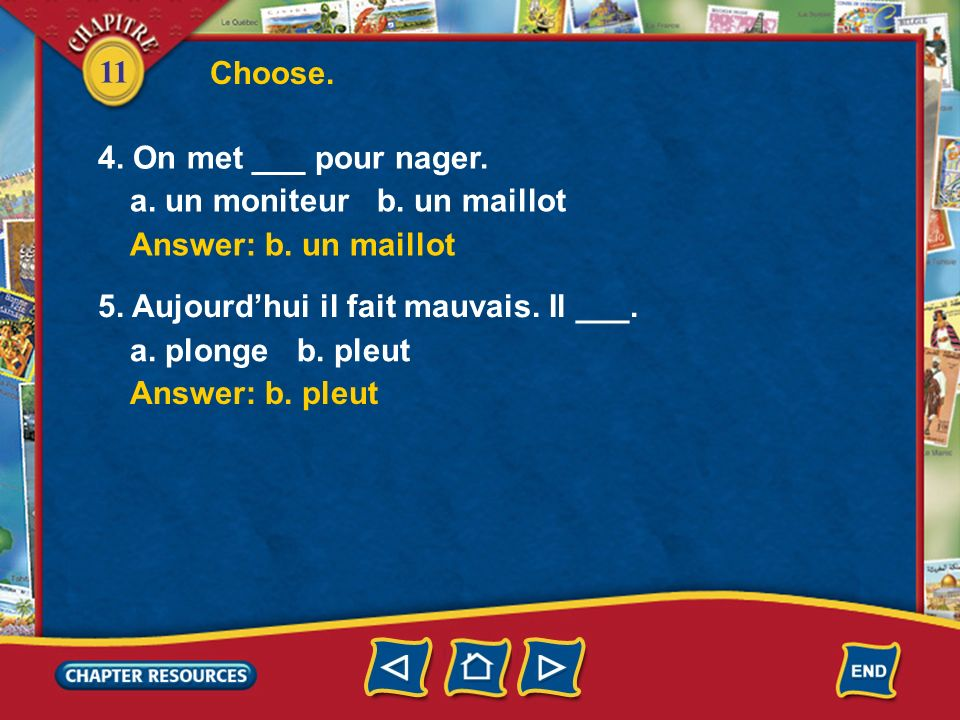 11 Choose. 1. Japporte ma ___ à la plage. a. serviette b.