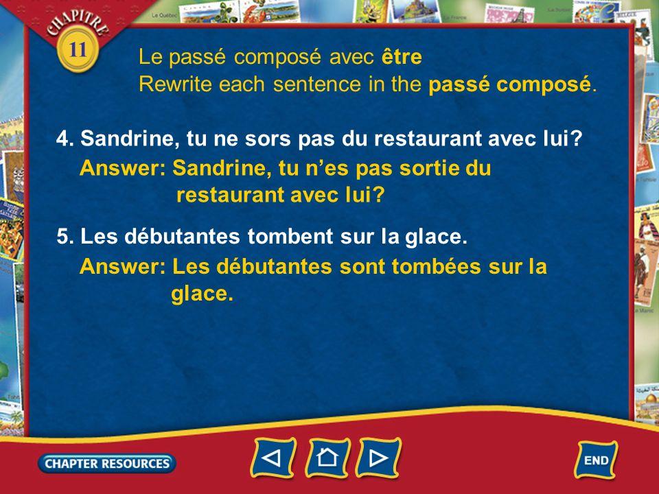 11 Le passé composé avec être Rewrite each sentence in the passé composé.