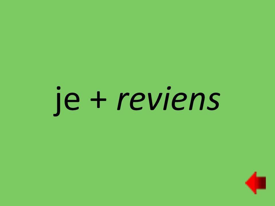 je + reviens