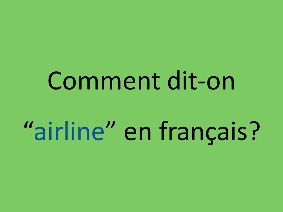 Comment dit-onairline en français?