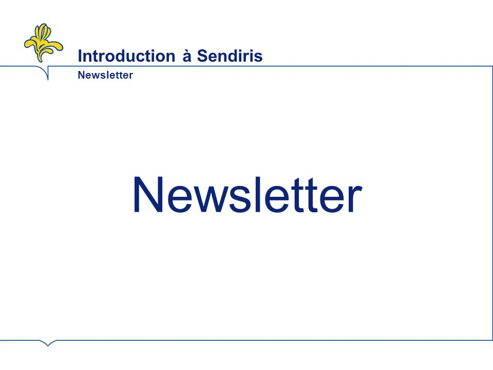 Introduction à Sendiris Newsletter Newsletter
