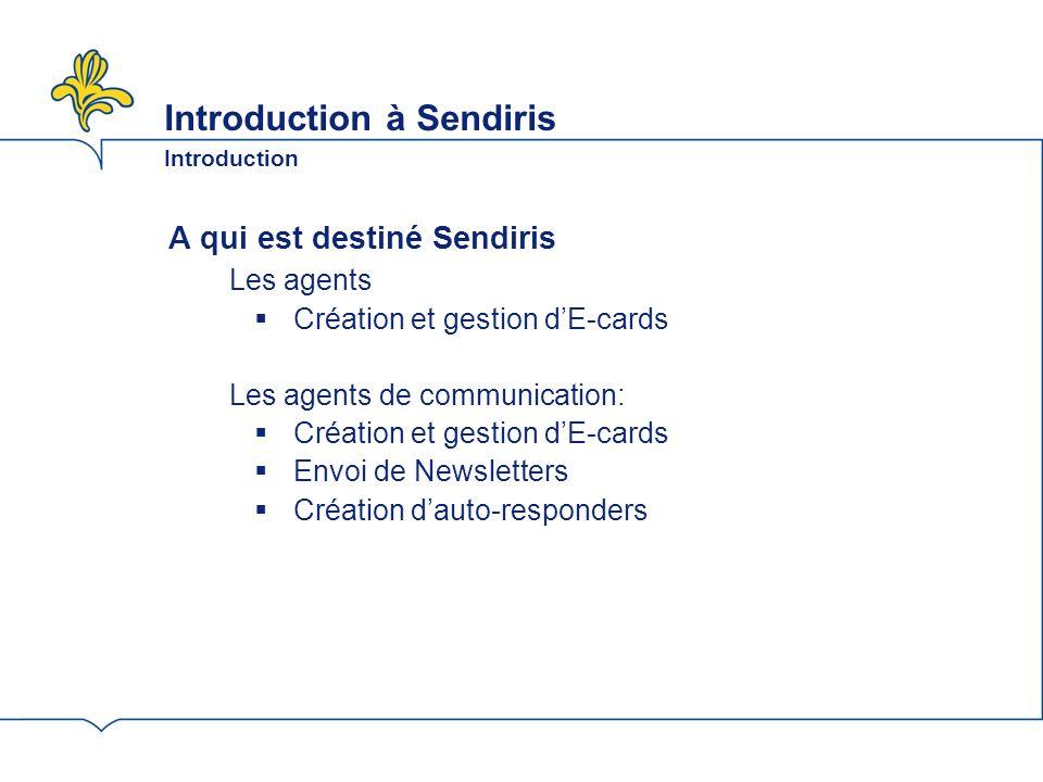Introduction à Sendiris Introduction Que fait Sendiris.