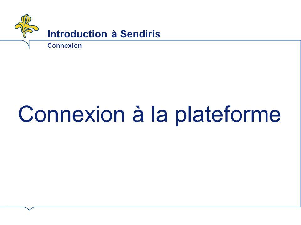 Introduction à Sendiris Connexion Connexion à la plateforme