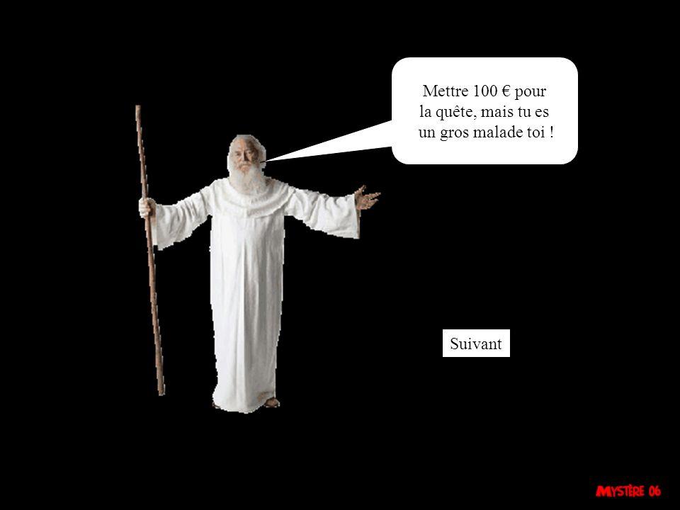 Voler dans la maison de Dieu, mais tu n as pas honte ? Suivant