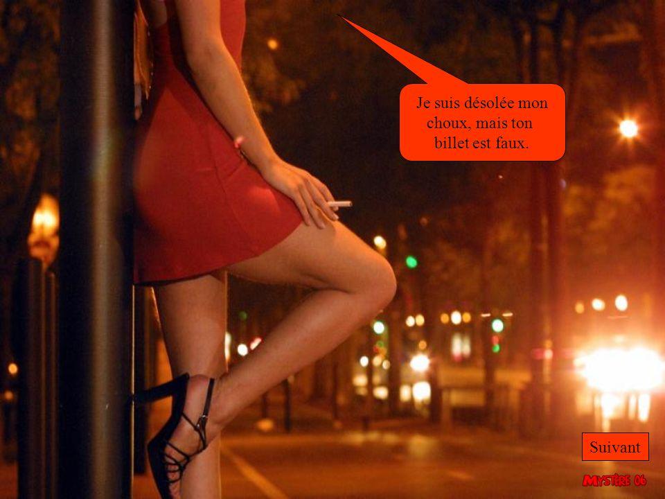 C est ton choix, et tu vas en faire quoi ? Voir une prostituée. Faire des courses.