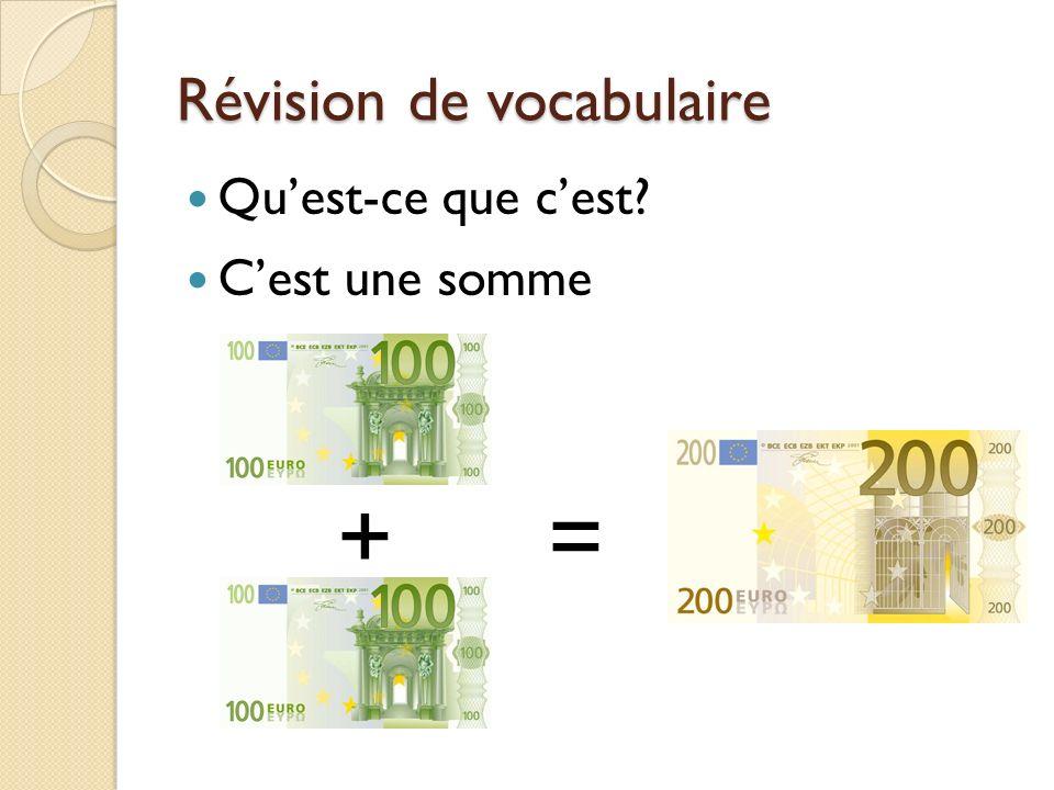 Révision de vocabulaire Quest-ce que cest Cest une somme + =