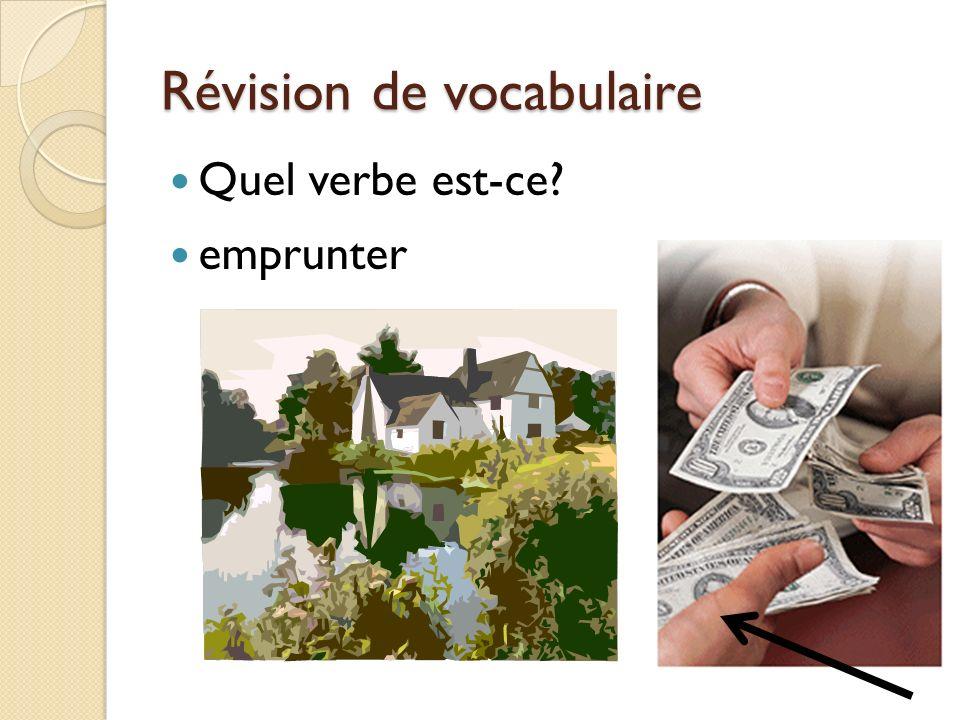 Révision de vocabulaire Quel verbe est-ce? emprunter