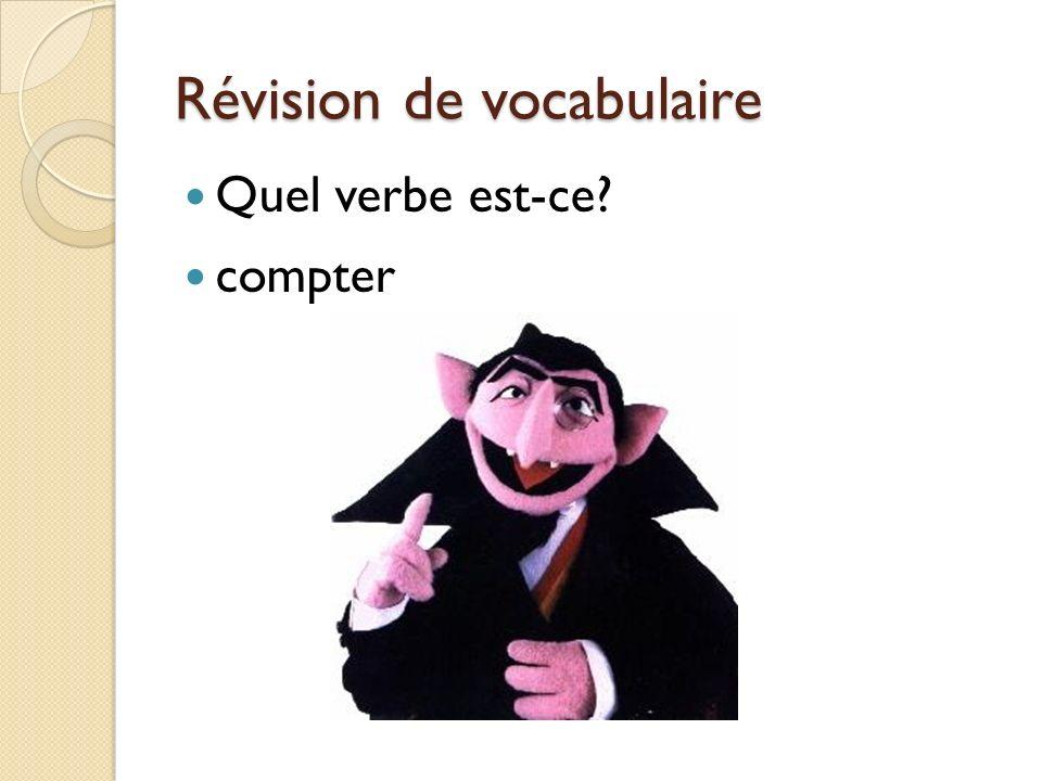 Révision de vocabulaire Quel verbe est-ce compter