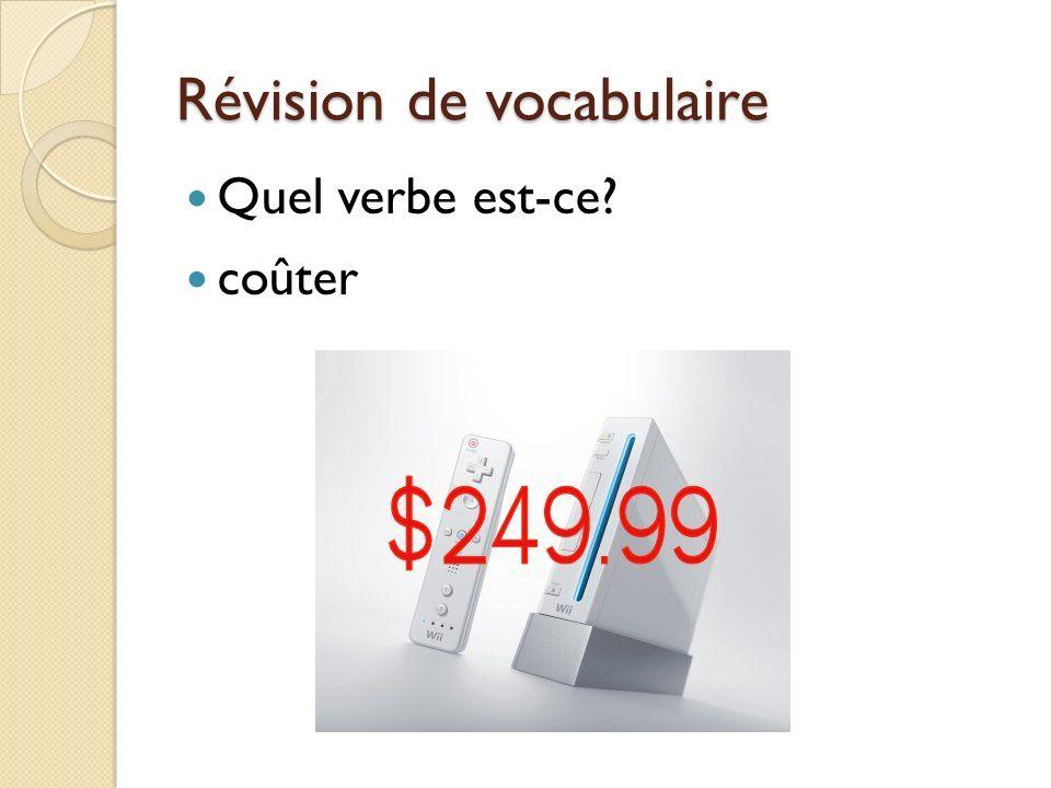 Révision de vocabulaire Quel verbe est-ce coûter
