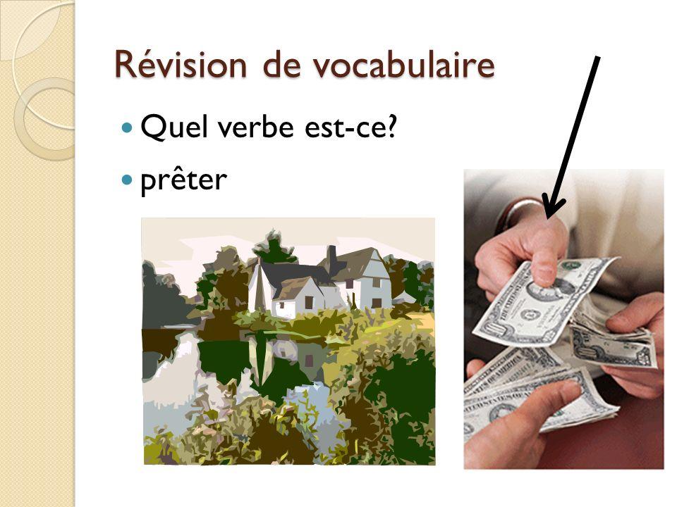 Révision de vocabulaire Quel verbe est-ce prêter