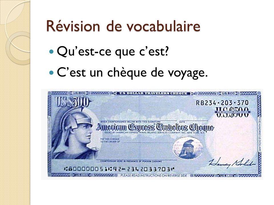 Révision de vocabulaire Quest-ce que cest Cest un chèque de voyage.