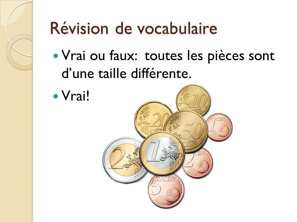 Révision de vocabulaire Vrai ou faux: toutes les pièces sont dune taille différente. Vrai!