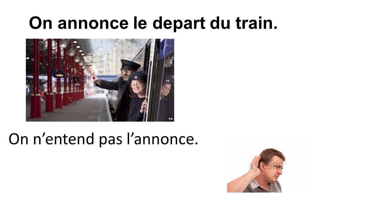 On annonce le depart du train. On nentend pas lannonce.