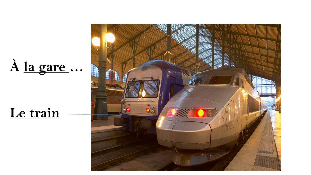À la gare … Le train