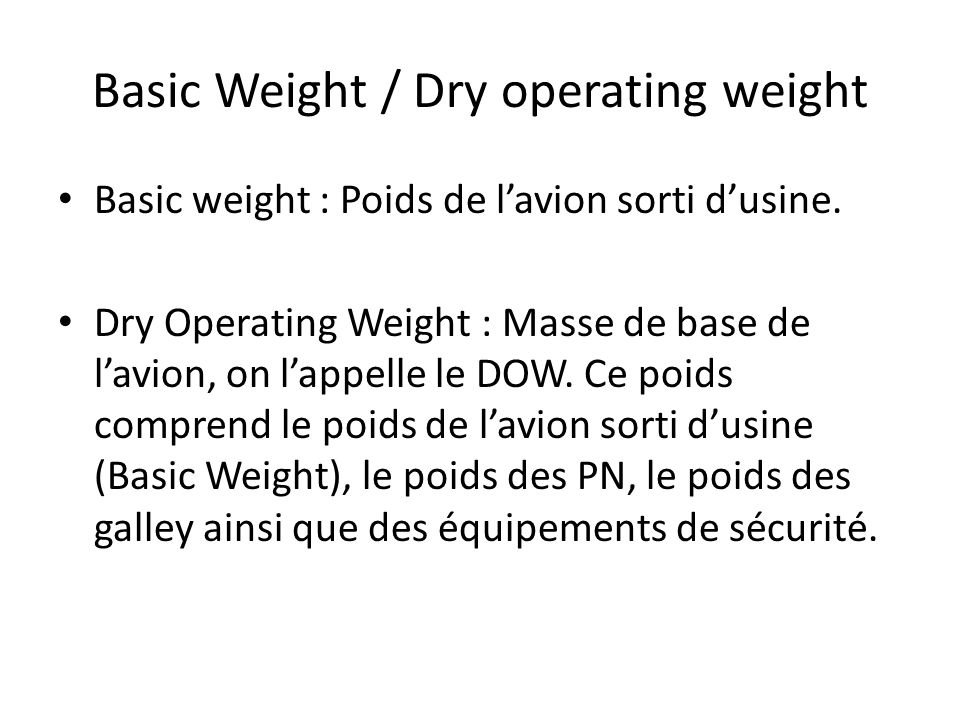 Basic Weight / Dry operating weight Basic weight : Poids de lavion sorti dusine.