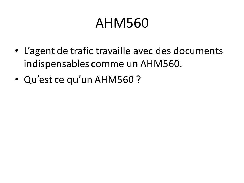 AHM560 Lagent de trafic travaille avec des documents indispensables comme un AHM560. Quest ce quun AHM560 ?