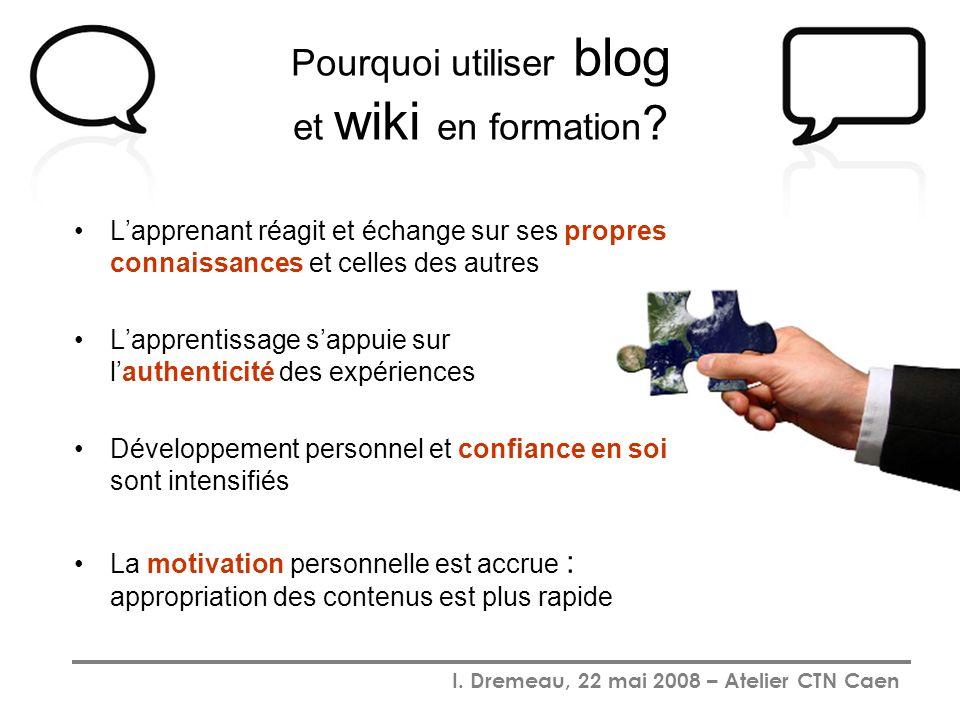 I. Dremeau, 22 mai 2008 – Atelier CTN Caen Lapprenant réagit et échange sur ses propres connaissances et celles des autres Lapprentissage sappuie sur